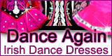 Dance Again Irish Dance Dresses